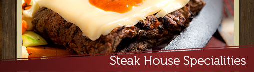 Steak House Specialities
